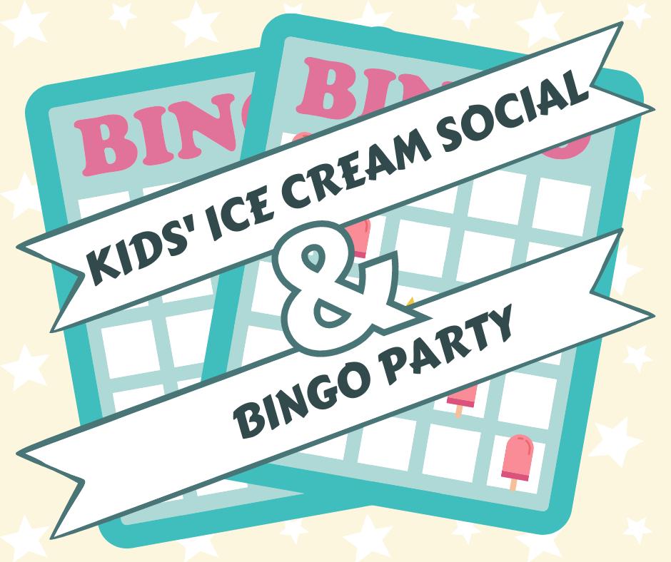 Ice Cream Social & Bingo Party